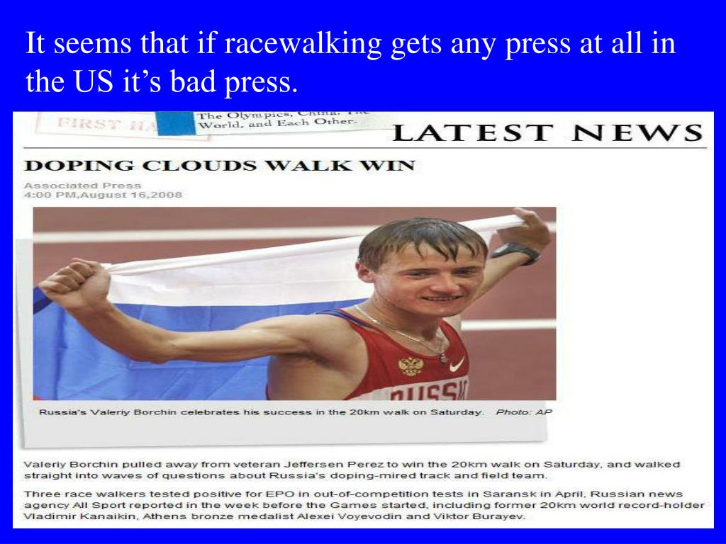It seems that if racewalking gets any press at all in the US it's bad press.