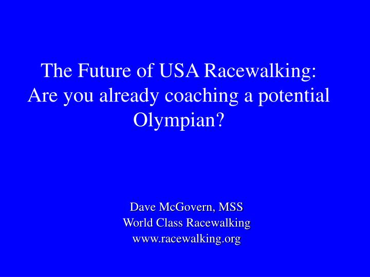 The future of usa racewalking are you already coaching a potential olympian