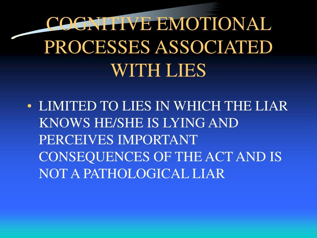 COGNITIVE EMOTIONAL PROCESSES ASSOCIATED WITH LIES