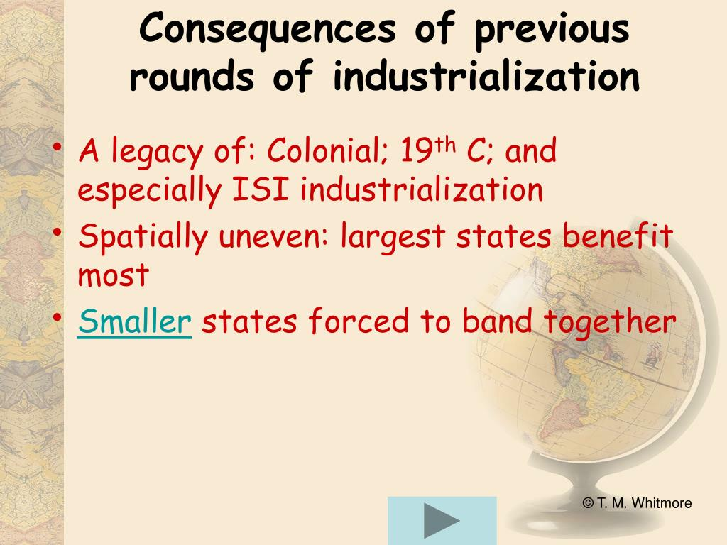 Consequences of previous rounds of industrialization