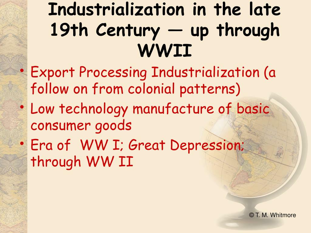 Industrialization in the late 19th Century — up through WWII