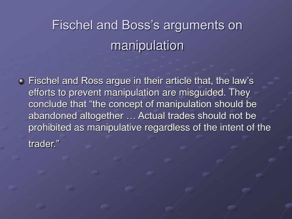 Fischel and Boss's arguments on manipulation