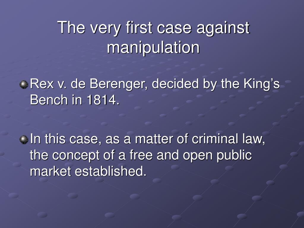 The very first case against manipulation