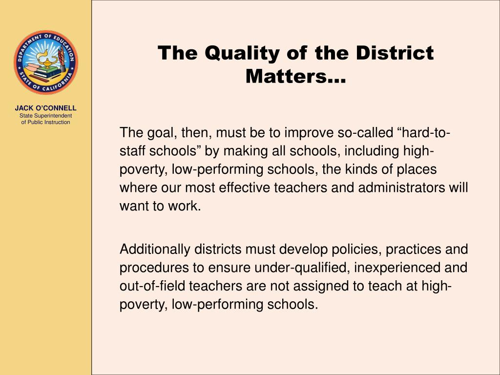 The Quality of the District Matters…
