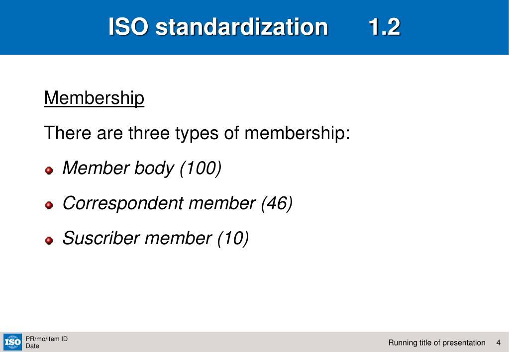 ISO standardization      1.2