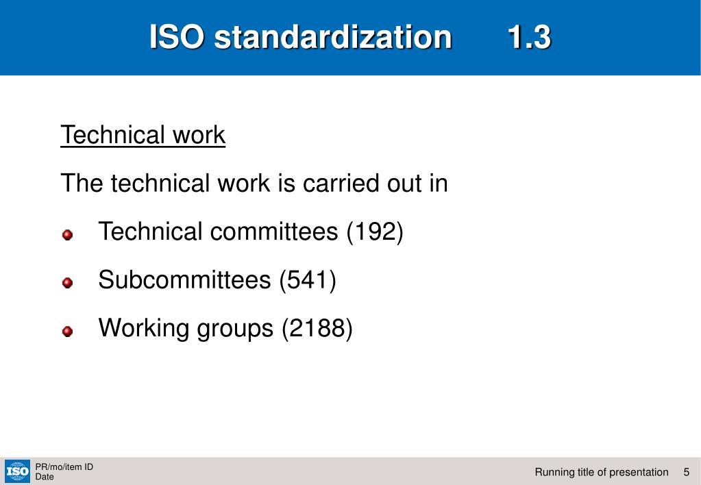 ISO standardization      1.3
