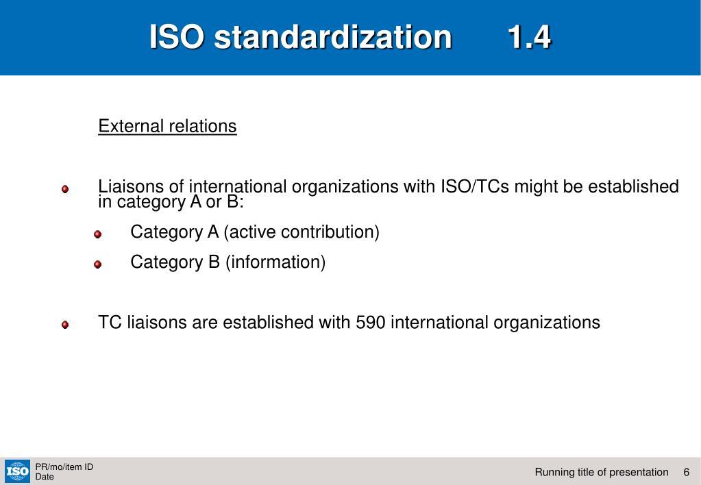 ISO standardization      1.4
