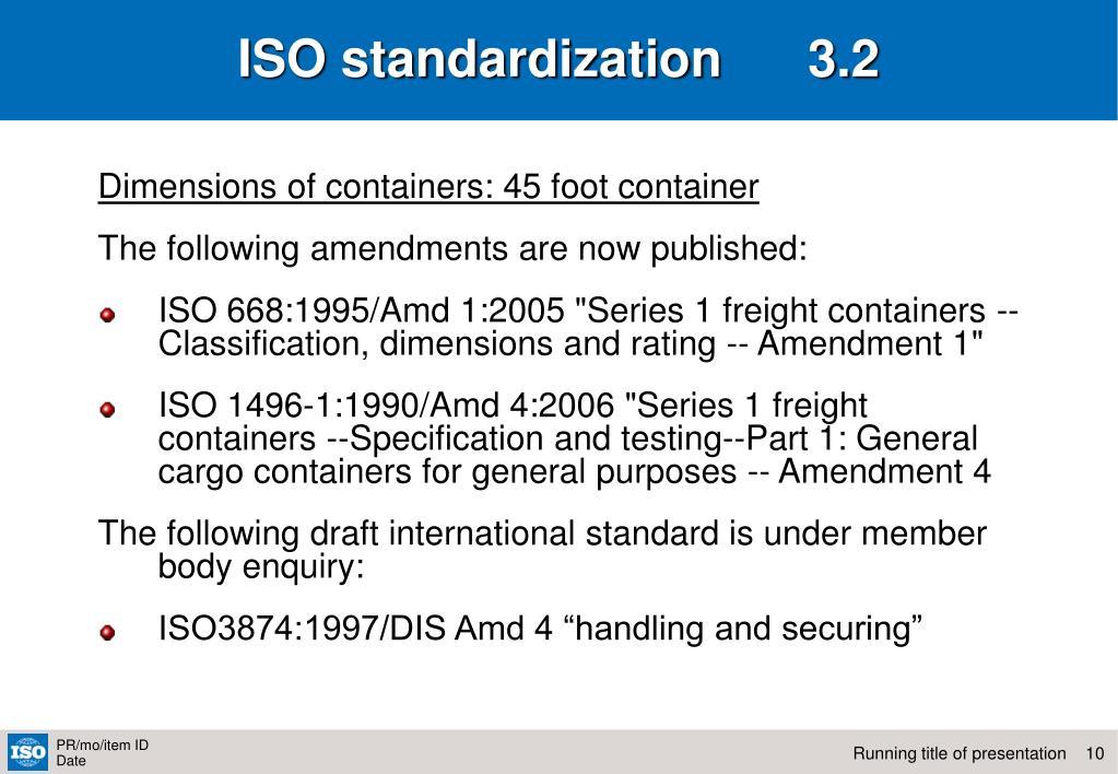 ISO standardization      3.2