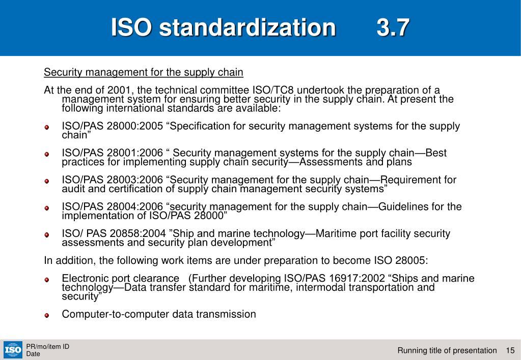 ISO standardization      3.7