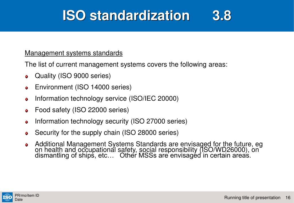 ISO standardization      3.8