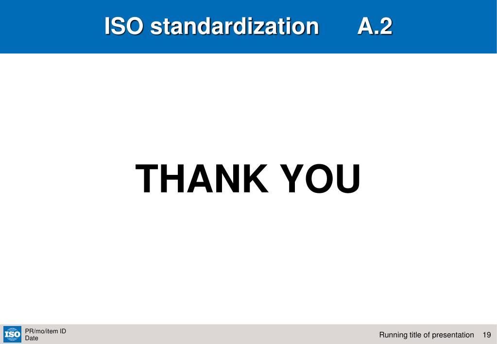 ISO standardization      A.2