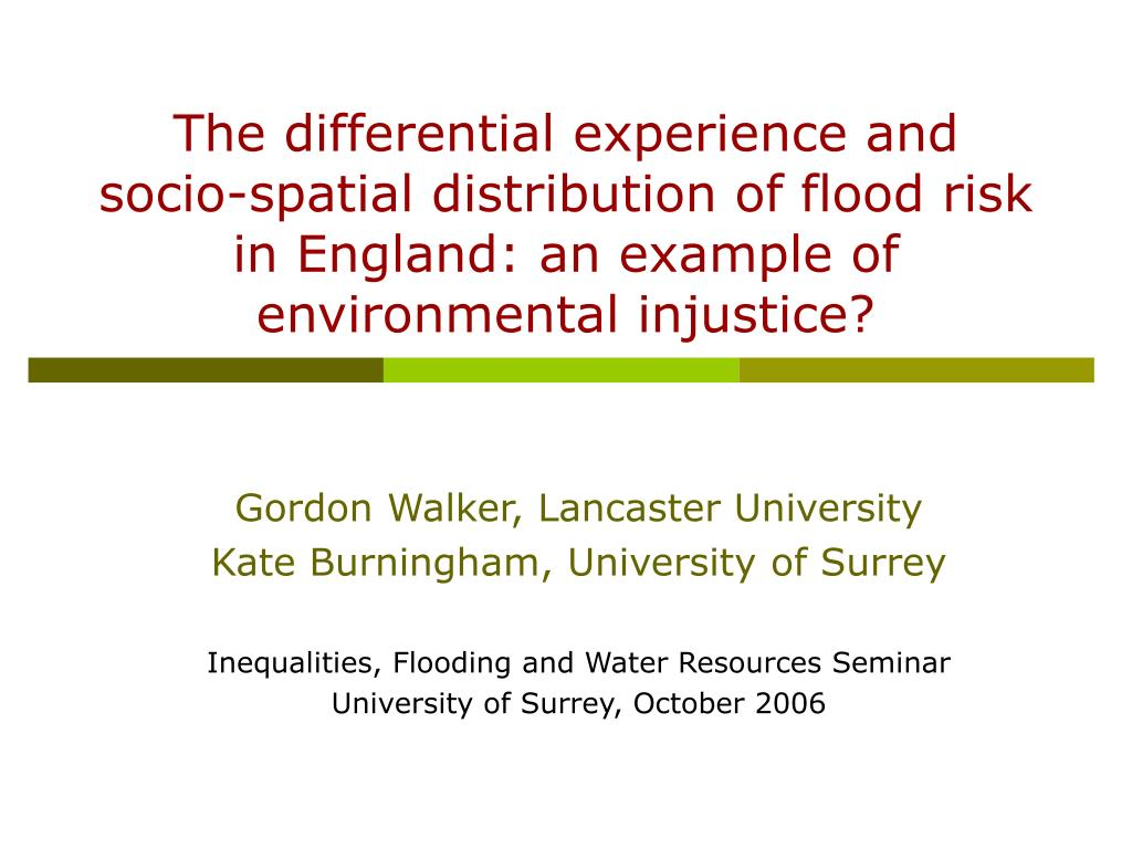 The differential experience and socio-spatial distribution of flood risk in England: an example of environmental injustice?
