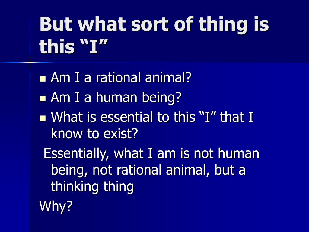 """But what sort of thing is this """"I"""""""