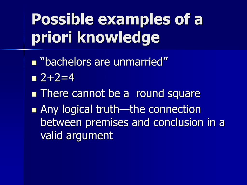 Possible examples of a priori knowledge