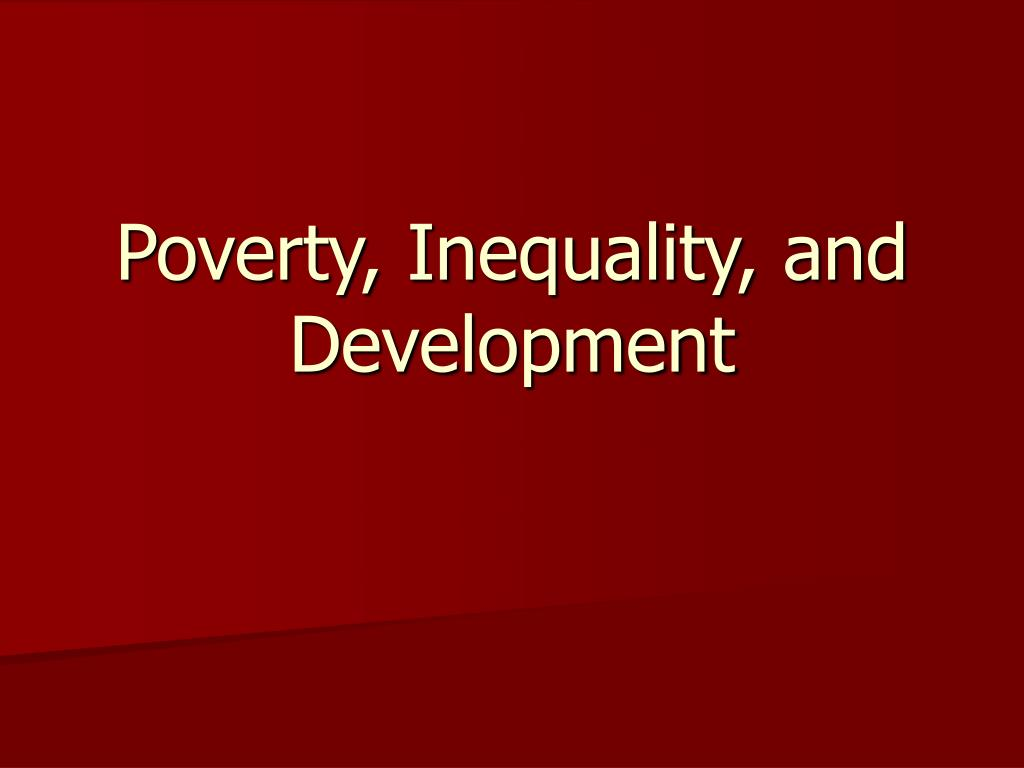 the inequality and poverty problem in Inequality is the biggest threat to the world and needs to be tackled now the post-2015 agenda must ensure universal access to quality basic goods and services, and tackle earlier policy failures.