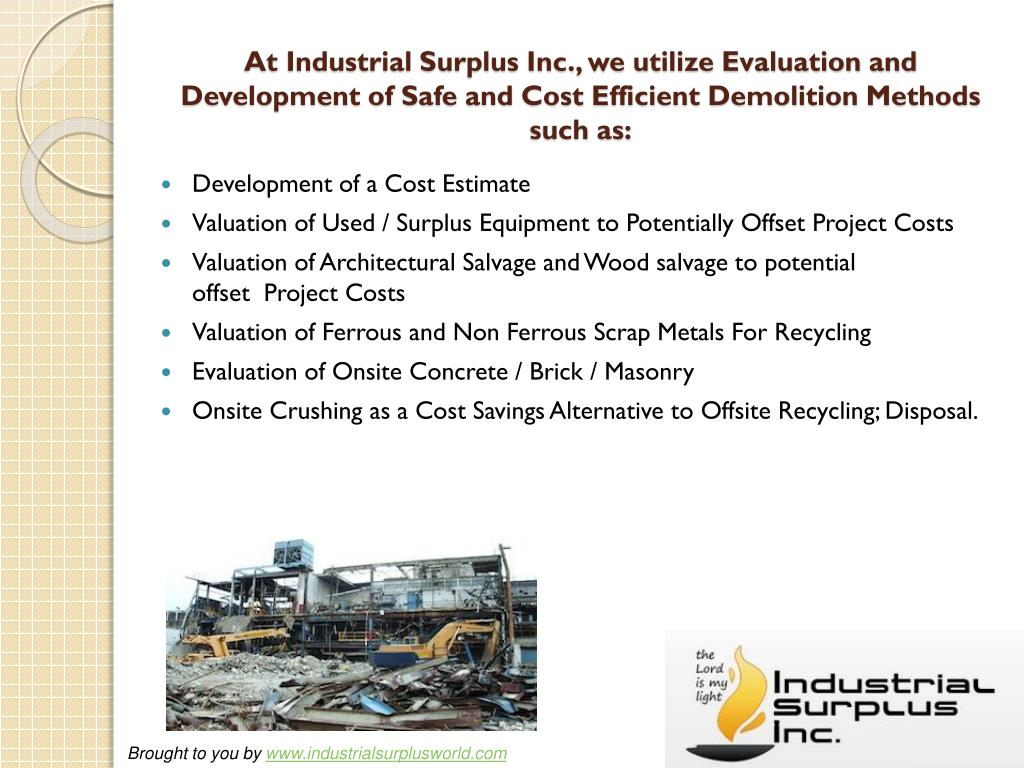 At Industrial Surplus Inc., we utilize Evaluation and Development of Safe and Cost Efficient Demolition Methods such as: