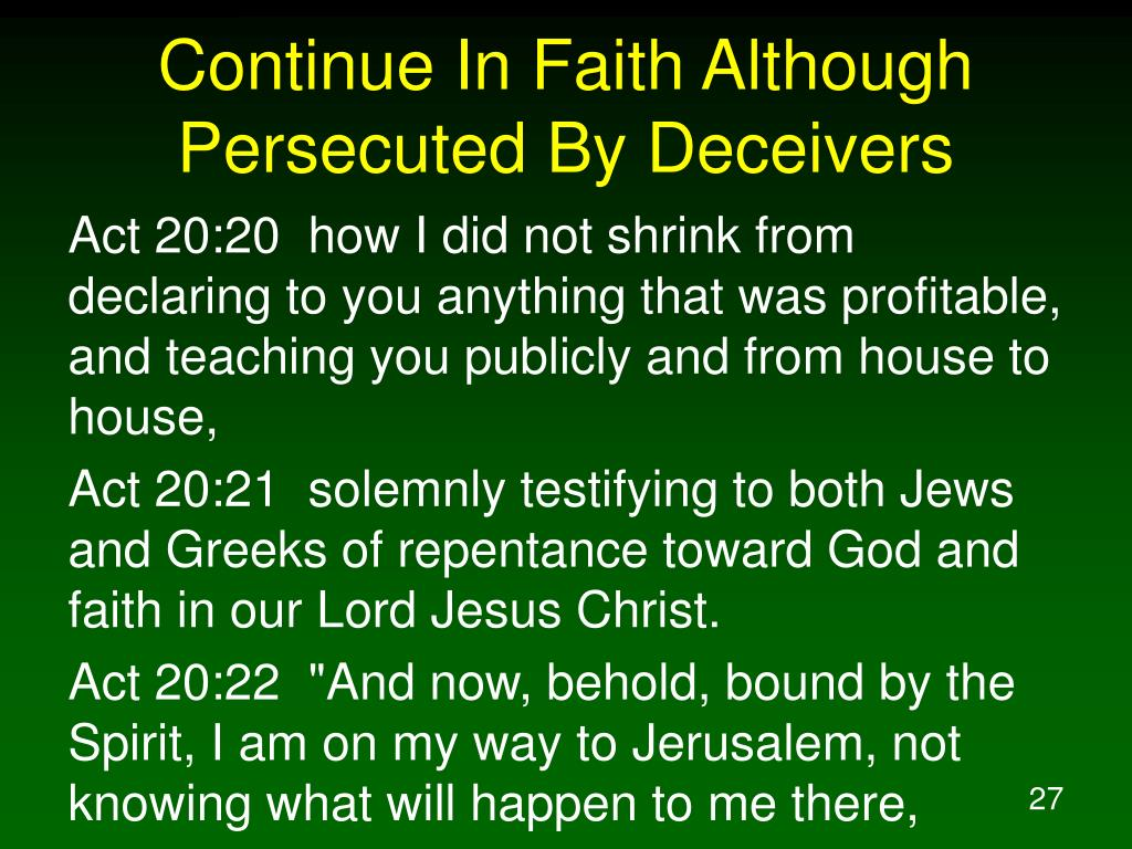 Continue In Faith Although Persecuted By Deceivers