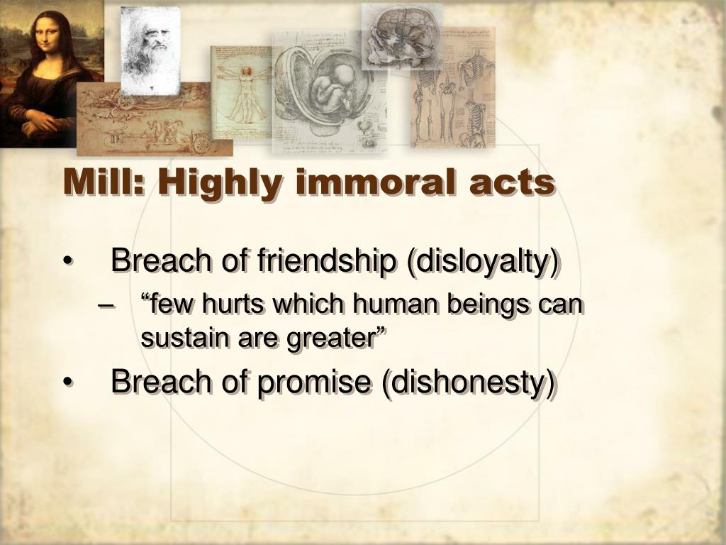 Mill: Highly immoral acts