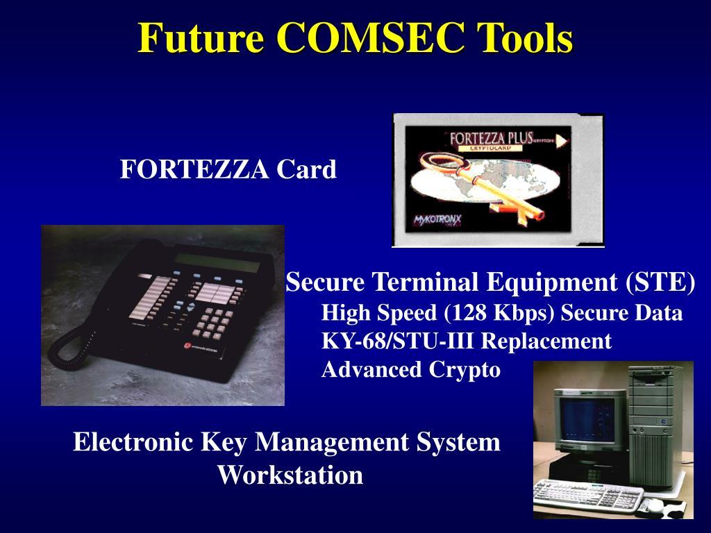Future COMSEC Tools