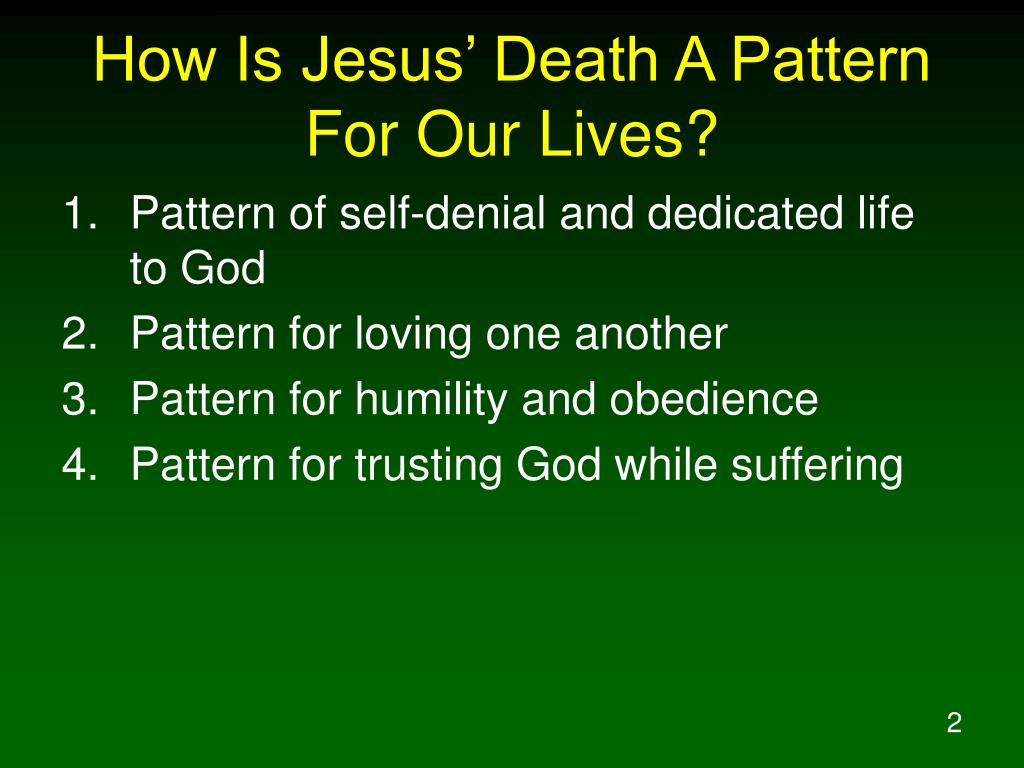 How Is Jesus' Death A Pattern For Our Lives?