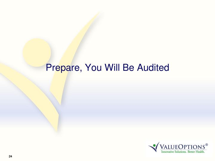 Prepare, You Will Be Audited
