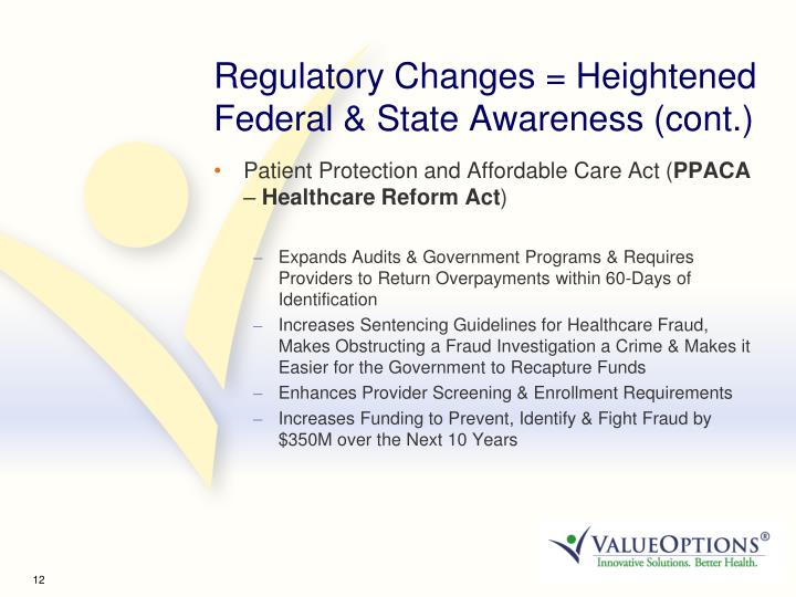 Regulatory Changes = Heightened Federal & State Awareness (cont.)
