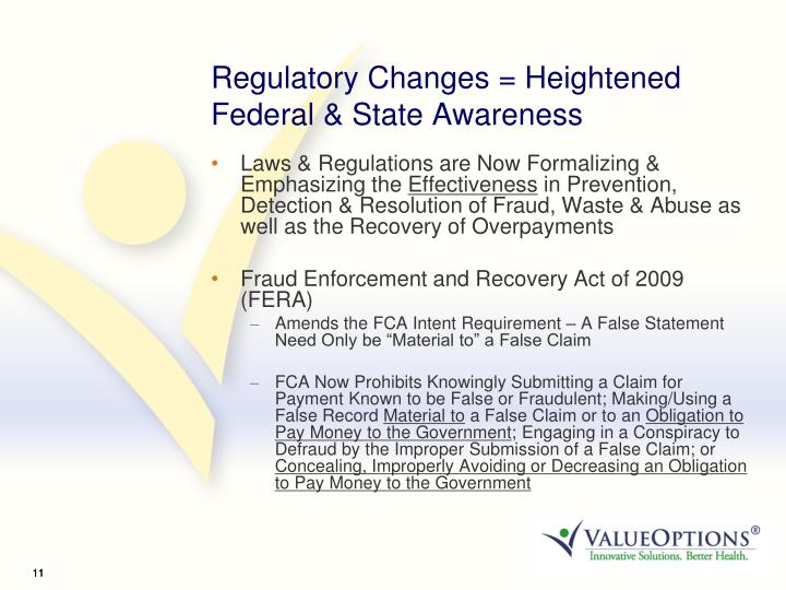 Regulatory Changes = Heightened Federal & State Awareness
