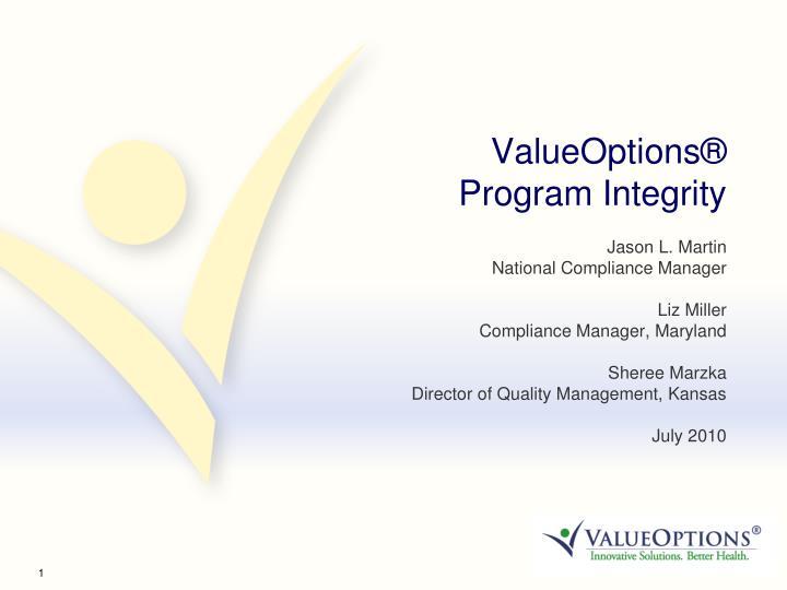 ValueOptions® Program Integrity