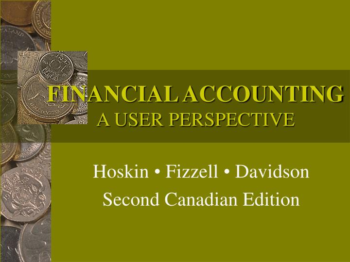 Financial accounting a user perspective l.jpg