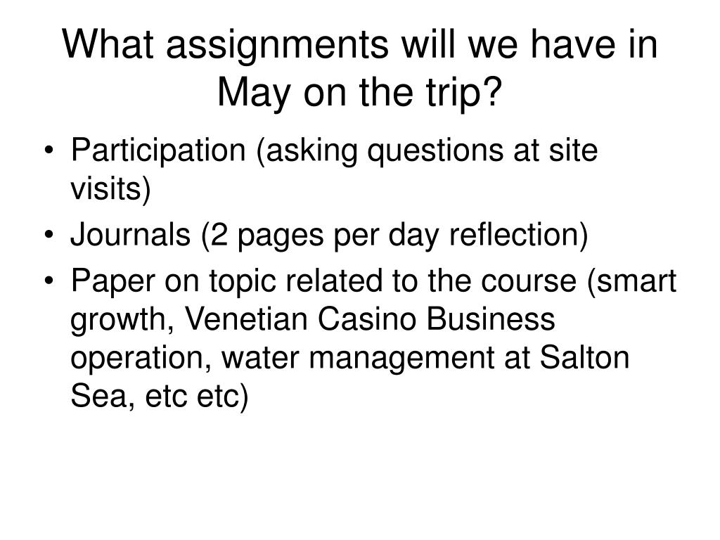 What assignments will we have in May on the trip?