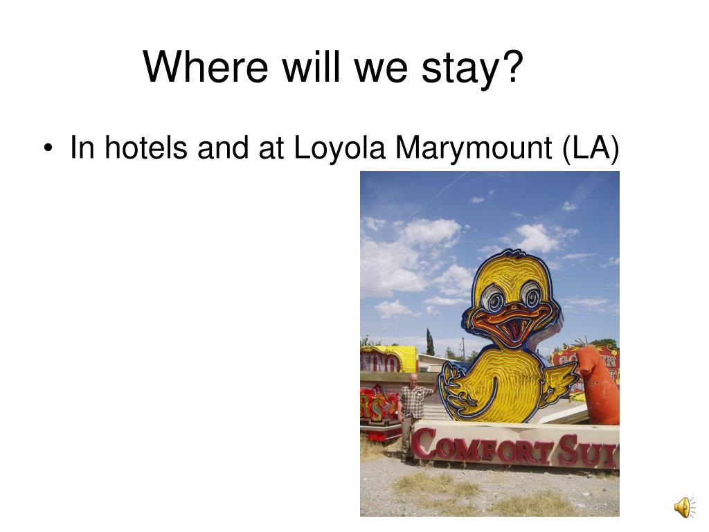 Where will we stay?