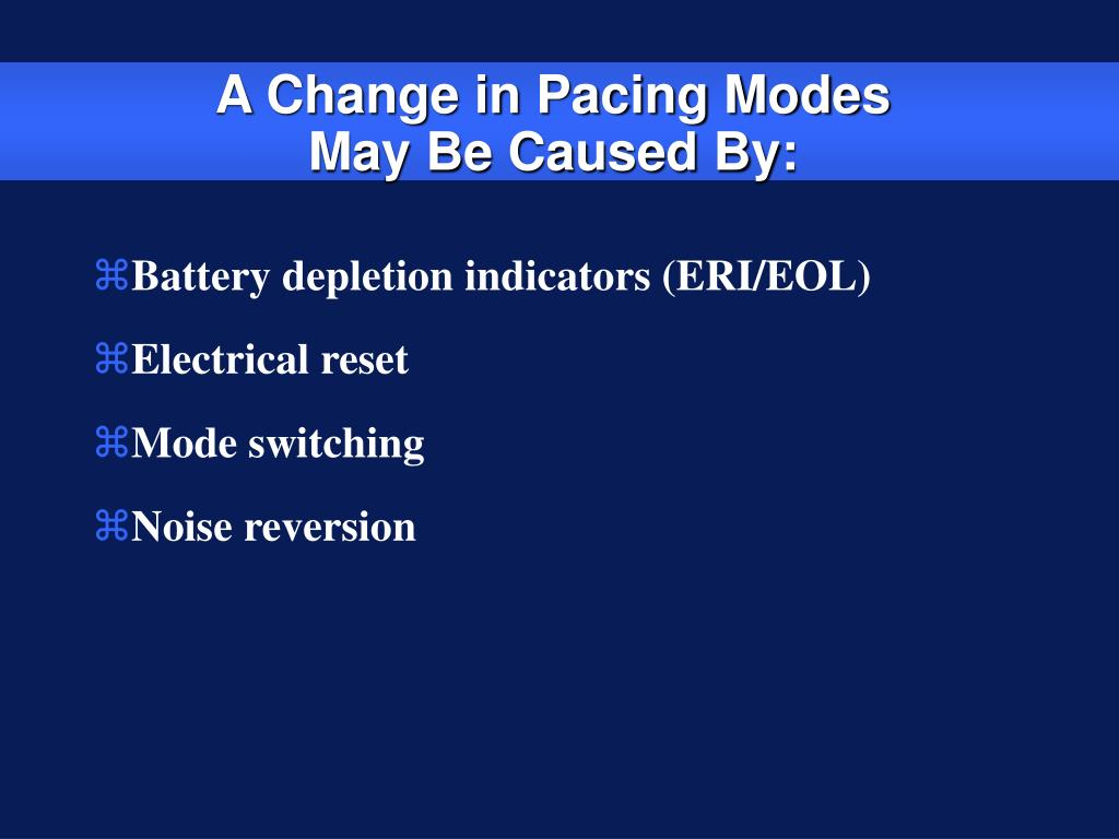 A Change in Pacing Modes