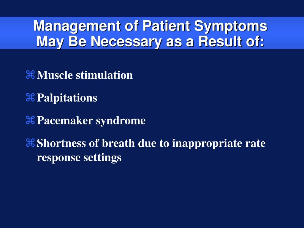 Management of Patient Symptoms May Be Necessary as a Result of: