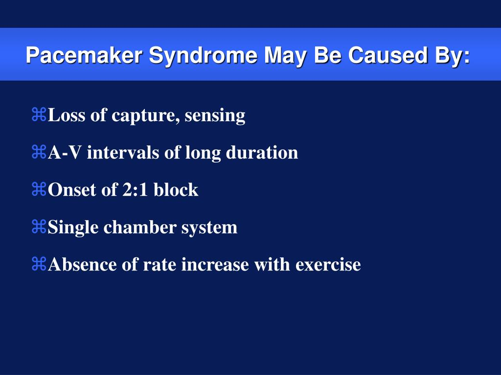 Pacemaker Syndrome May Be Caused By: