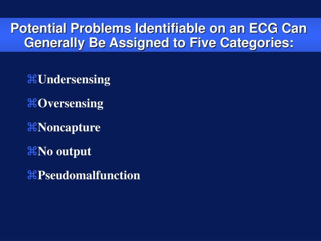Potential Problems Identifiable on an ECG Can Generally Be Assigned to Five Categories:
