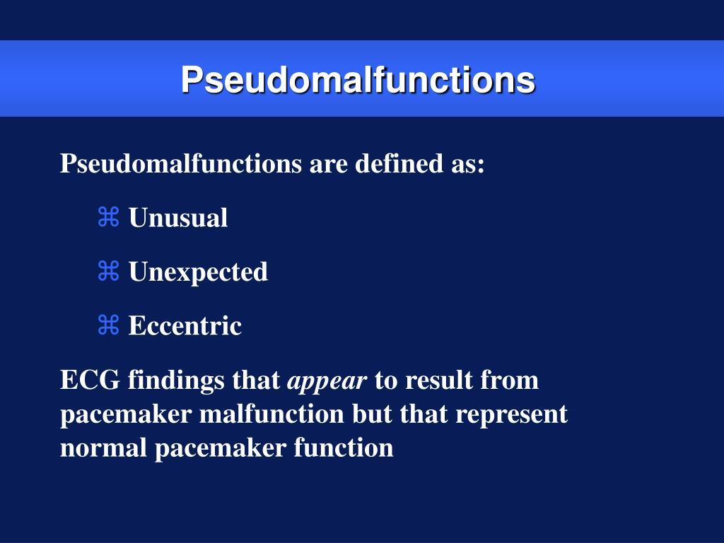 Pseudomalfunctions
