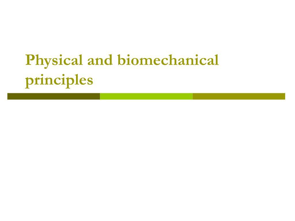 Physical and biomechanical