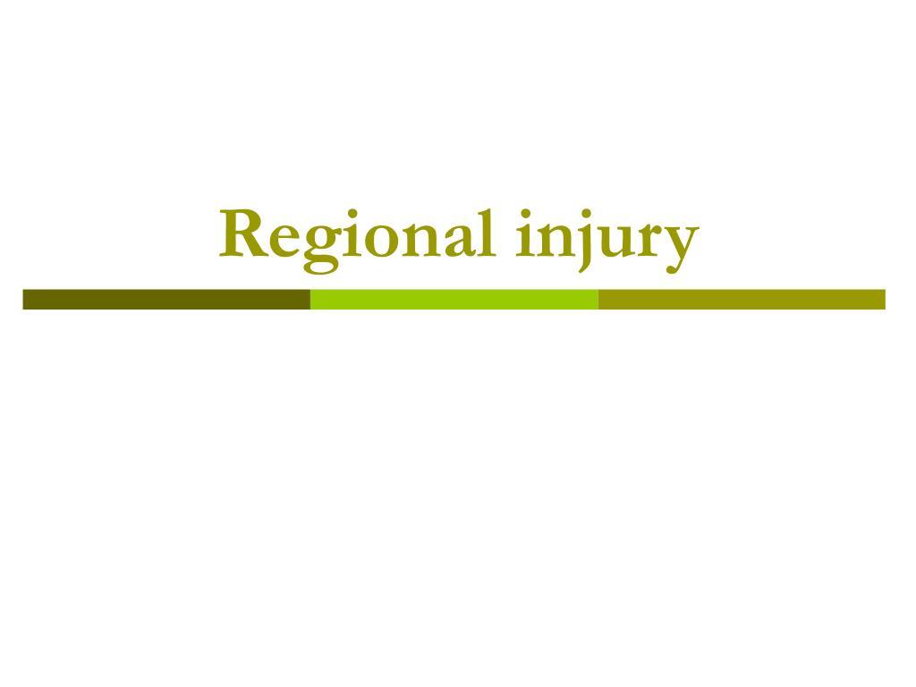 Regional injury