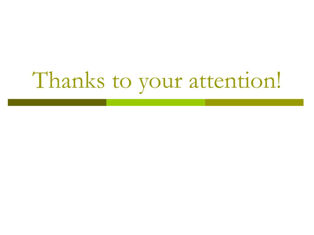 Thanks to your attention!