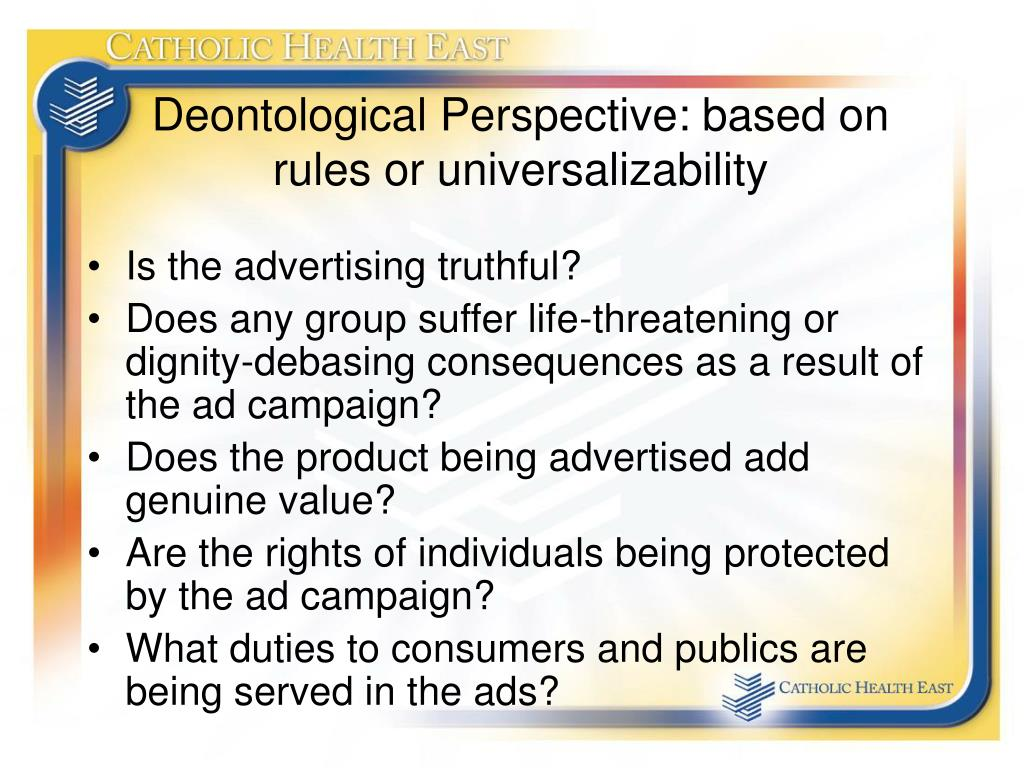 Deontological Perspective: based on rules or universalizability
