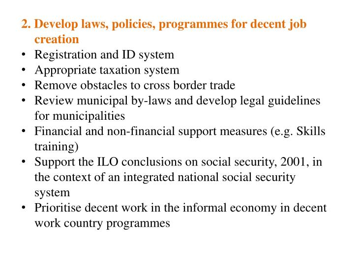2. Develop laws, policies, programmes for decent job creation