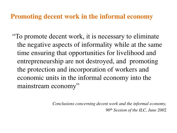 Promoting decent work in the informal economy