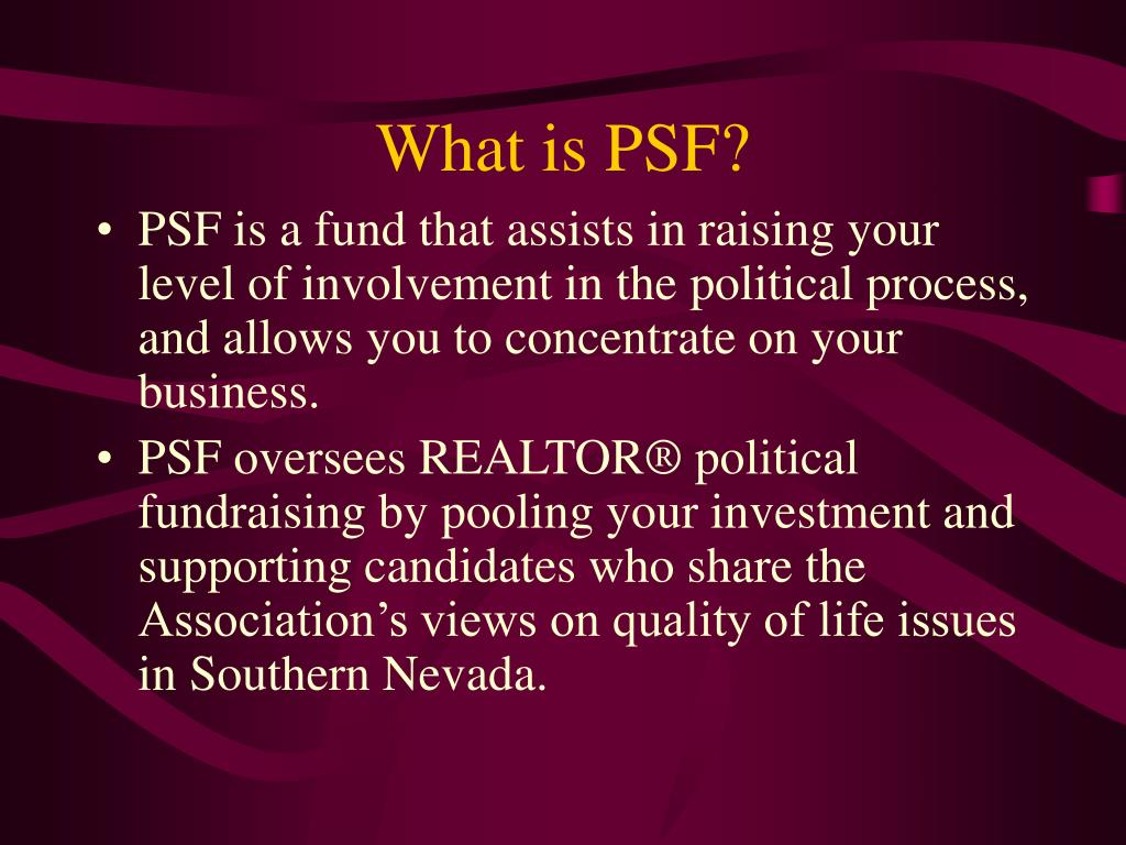 What is PSF?