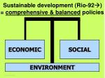 sustainable development rio 92 comprehensive balanced policies