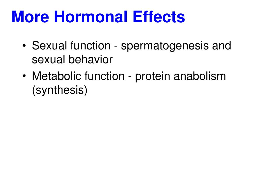More Hormonal Effects