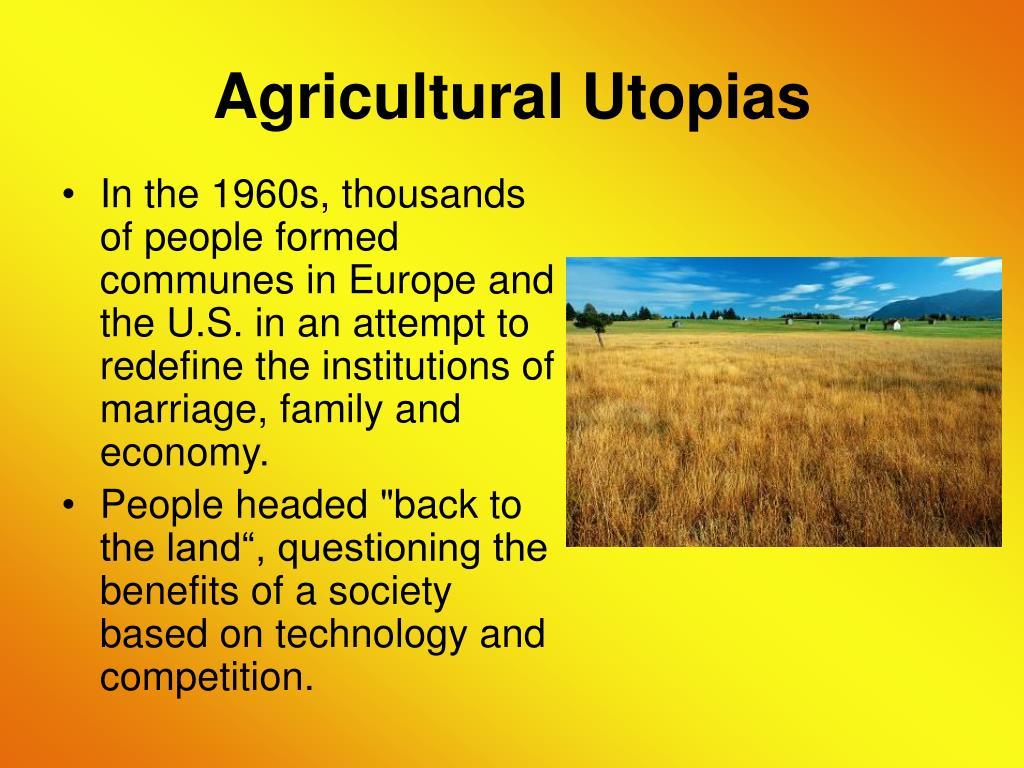 Agricultural Utopias