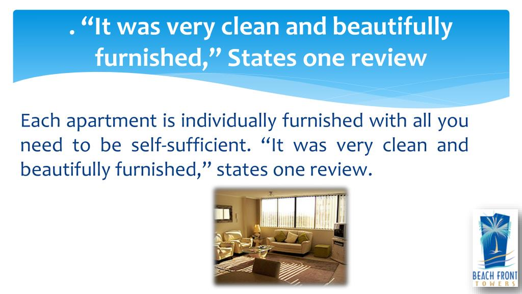 ". ""It was very clean and beautifully furnished,"""