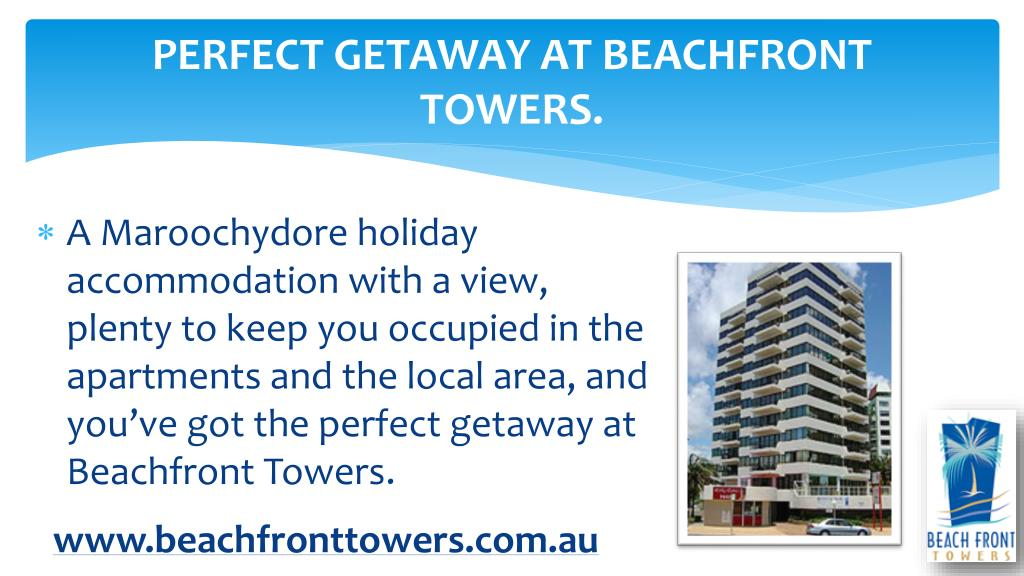 PERFECT GETAWAY AT BEACHFRONT TOWERS.