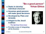 be a good person virtue ethics