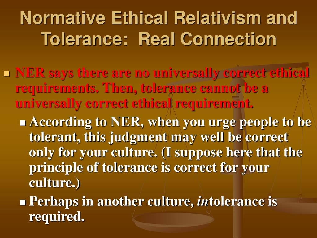 Normative Ethical Relativism and Tolerance:  Real Connection